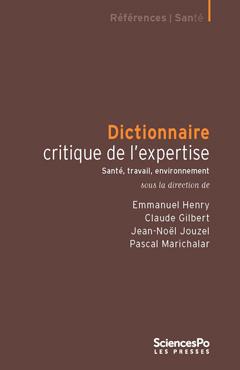 Dictionnaire critique de l'expertise – santé, travail, environnement